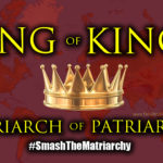 King of Kings: Political, Patriarchal & All-Conquering