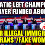 "Lunatic Left Champions Taxpayer Funded Abortions For ""Trans""/Fake Women"