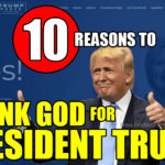 10 Reasons To Thank God For President Trump (Even If You Didn't Vote For Him)