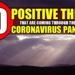 10 Major Positives Of The Chinese Coronavirus Pandemic